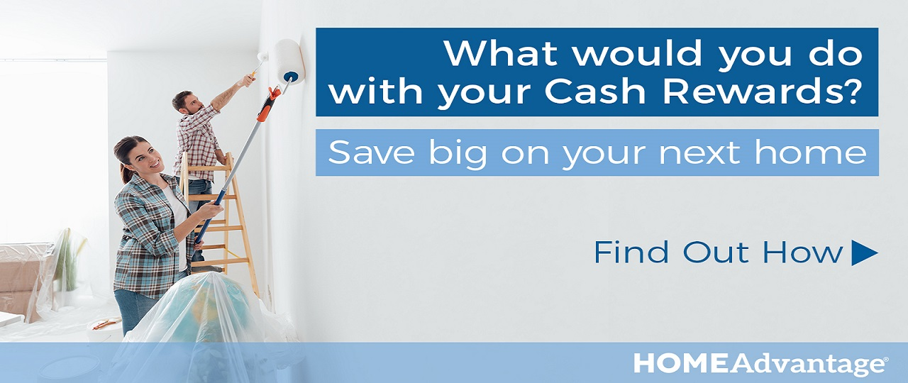 Home Advantage Cash Rewards