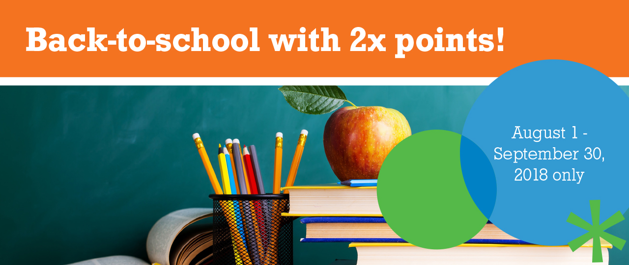 Back-to-school with 2x points!